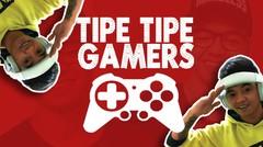 TIPE TIPE GAMERS (PEMAIN GAME) | REDSCENE