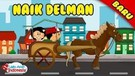 Lagu Anak Anak - Naik Delman - Lagu Anak Indonesia - Nursery Rhymes - أغنية عطلة