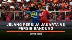 5 Fakta Jelang Persija Jakarta vs Persib Bandung