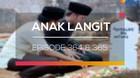 Anak Langit - Episode 364 dan 365
