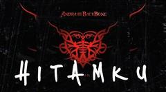 ANDRA AND THE BACKBONE - HITAMKU [LIRIK]