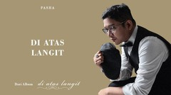 PASHA - Di Atas Langit | Official Lyric Video