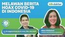 Melawan Berita Hoax Covid-19 di Indonesia