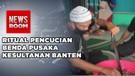 Pedang Peninggalan Sultan Banten Dicuci