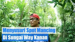 Menyusuri Spot Mancing Sungai Banjarmasin - Way Kanan