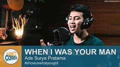"""EPS 99 - """"WHEN I WAS YOUR MAN"""" (Bruno Mars) by Ade Surya"""