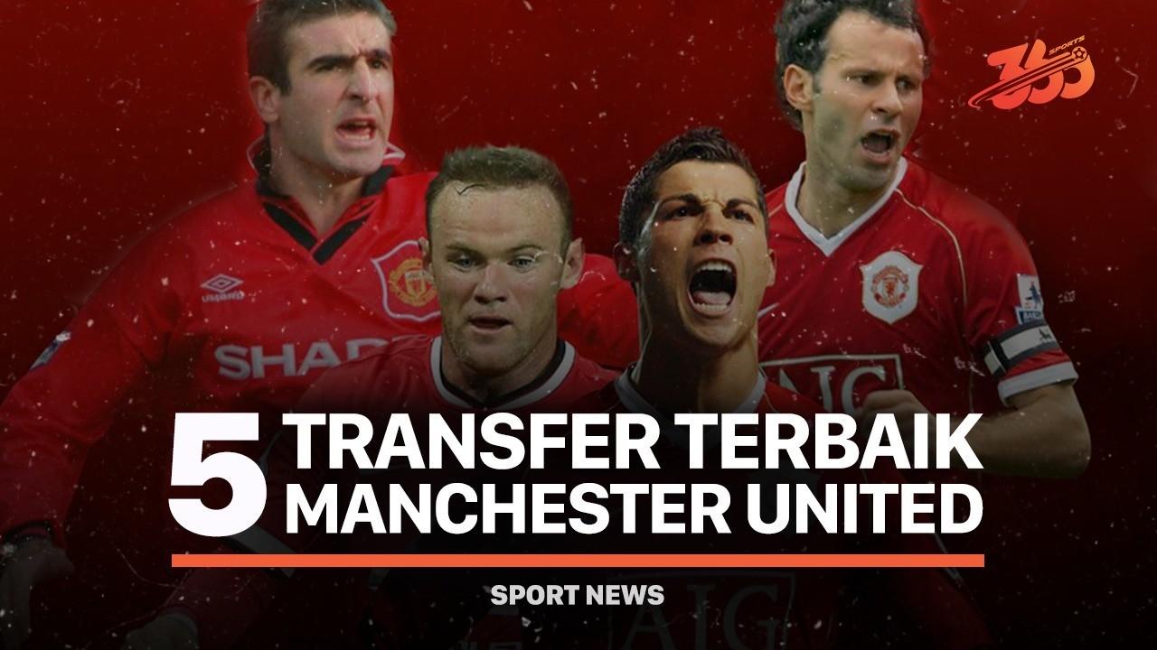 5 Transfer Terbaik Manchester United
