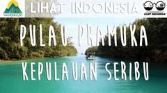Lihat Indonesia - Pulau Pramuka, Kepulauan Seribu