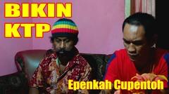 Epen Cupen - Bikin KTP