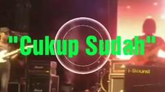 """SAMUDRA BAND """"CUKUP SUDAH"""" termehek - mehek dah lo pada..."""