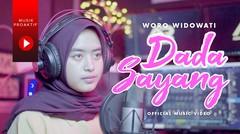 Woro Widowati - Dada Sayang (Official Music Video)