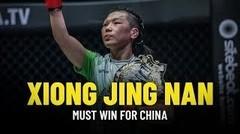 Xiong Jing Nan MUST WIN For China