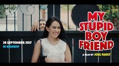 My Stupid Boyfriend - Official Trailer