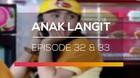 Anak Langit - Episode 32 dan 33