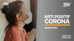 Memahami Arti Bahaya Positif Corona