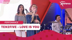 Ten2Five: Love Is You | Vidio Xperience 2019