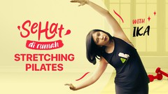 Stretching Pilates with Ika | Sehat di Rumah