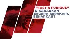 Film 'Fast & Furious' Akan Berakhir, Kapan