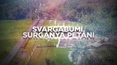 BERANI BERUBAH: Svargabumi, Surganya Petani