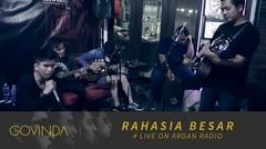 GOVINDA - RAHASIA BESAR - Live on Ardan Radio