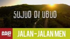 Jalan2Men Season 4 - Bali - Sujud di Ubud