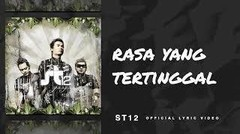ST12 - Rasa Yang Tertinggal | Official Lyric Video