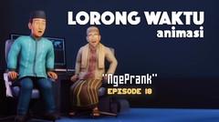 Promo 30 Detik | LORONG WAKTU ANIMASI | Episode 18 - Ngeprank