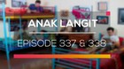 Anak Langit - Episode 337 dan 338
