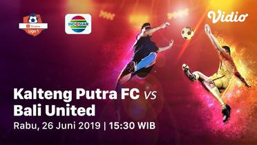 Live Streaming - Kalteng Putera FC vs Bali United - Shopee Liga 1