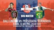 BIG MATCH Shopee Liga 1! Bali United vs Persebaya Surabaya - 16 Mei 2019