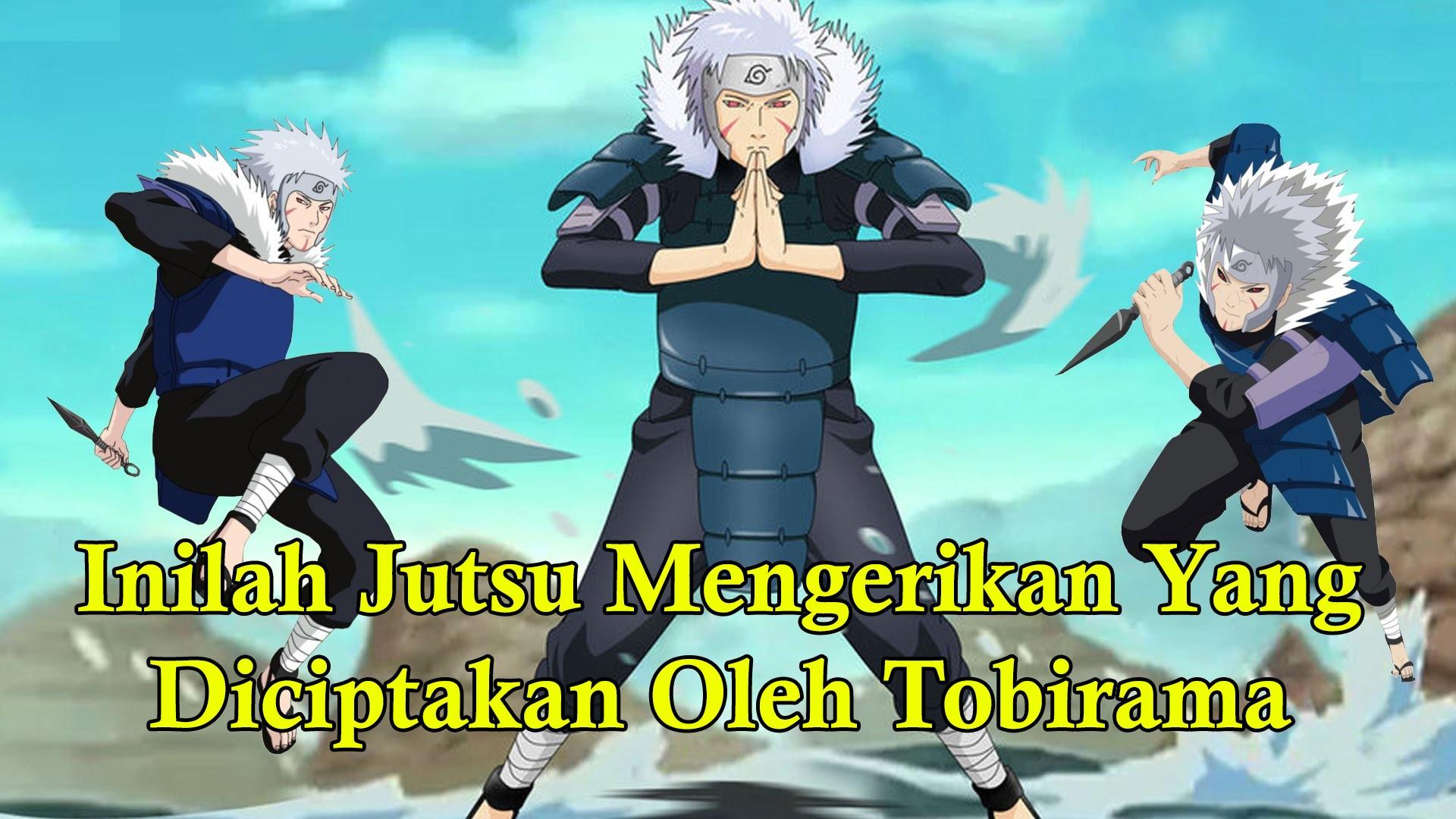 Inilah Beberapa Jutsu Mengerikan Yang Diciptakan Oleh Tobirama Senju Naruto Shippunden