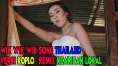 WIK WIK WIK THAILAND (DANGDUT KOPLO REMIX)