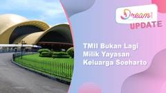 TMII Bukan Lagi Milik Yayasan Keluarga Soeharto