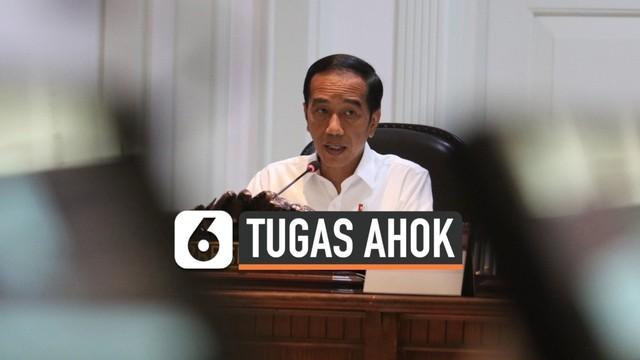 Jokowi Beri Tugas Khusus ke Ahok