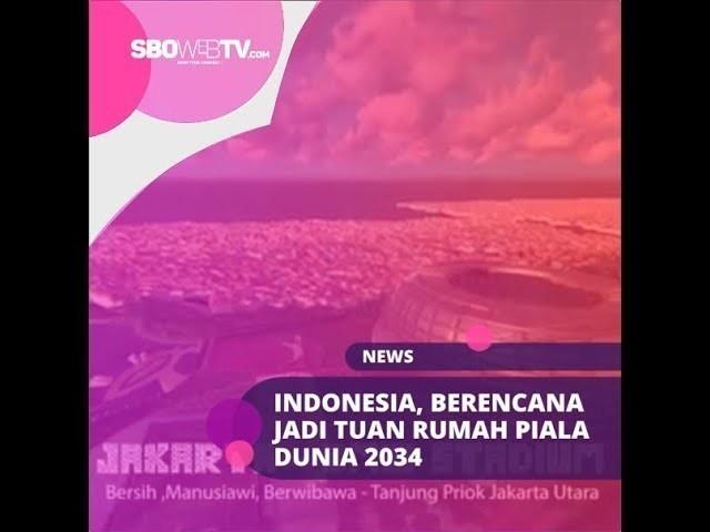 indonesia berencana jadi tuan rumah piala dunia 2034 702abc