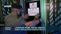 Langgar PSBB, Hotel Disegel Petugas