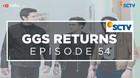 GGS Returns - Episode 54