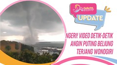 Ngeri! Video Detik-detik Angin Puting Beliung Terjang Wonogiri