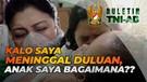 Kalo Saya Meninggal Duluan, Anak Saya Bagaimana ?? | BULETIN TNI AD