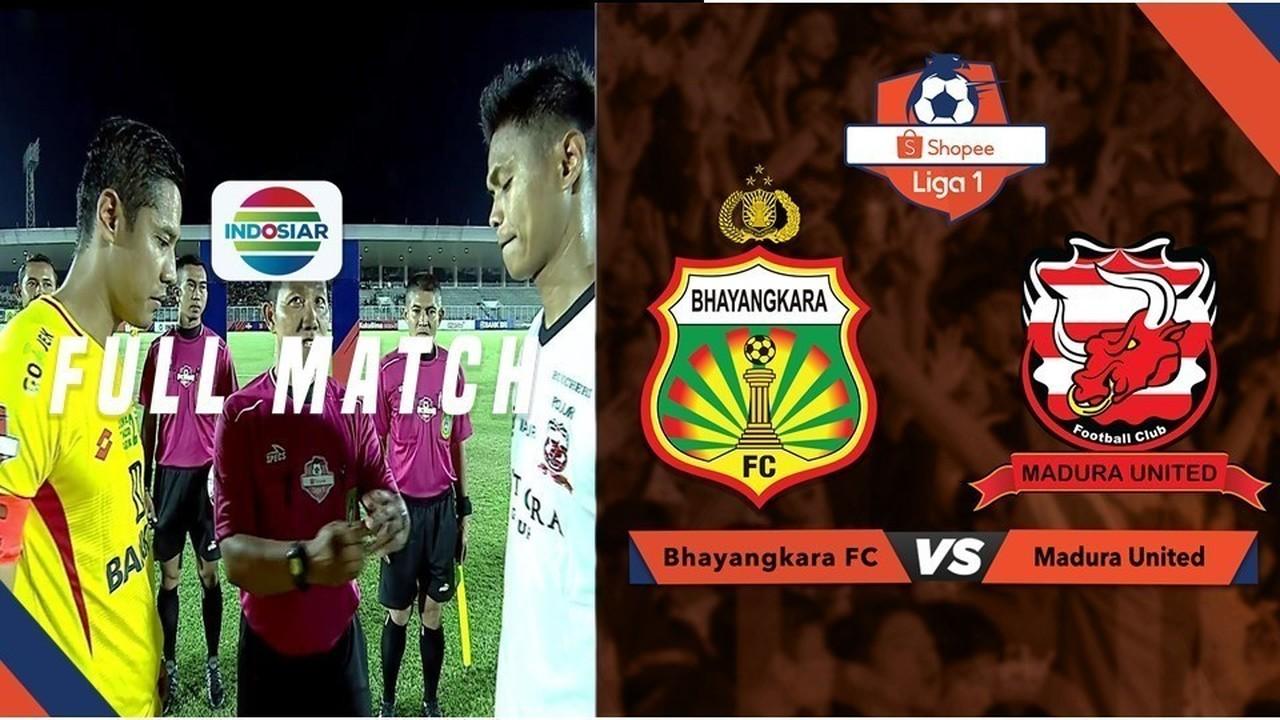 Streaming Full Match: Bhayangkara FC vs Madura United ...