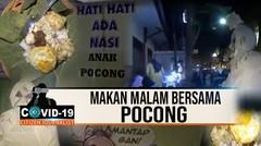 Makan Malam Bersama Pocong  - CJ Covid-19