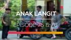 Anak Langit - Episode 75 dan 76