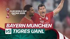 Mini Match - Bayern Muenchen vs Tigres UANL I FIFA Club World Cup 2020