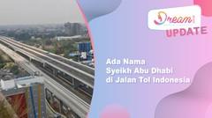Ada Nama Syeikh Abu Dhabi di Jalan Tol Indonesia