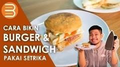 Cara Bikin Burger & Sandwich Pakai Setrika Ala Anak Kosan
