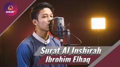 Lantunan Al Quran oleh Ibrohim Elhaq - Surat Inshirah
