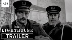 The Lighthouse - Official Trailer