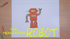 Mari Menggambar - Robot