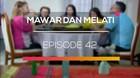Mawar dan Melati - Episode 42