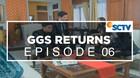 GGS Returns - Episode 06